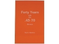 &quot;Forty Years with the 45-70, Revised Edition&quot; Book by Paul A. Matthews
