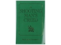 &quot;A Shooting Man&#39;s Creed&quot; Book by Sir Joseph Nickerson