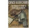 &quot;Concealed Carry: The Shooter&#39;s Guide to Selecting Handguns&quot; Book by Wiley Clapp