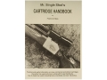 &quot;Mr. Single Shot&#39;s Cartridge Handbook&quot;  Book By Frank de Haas