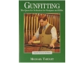 Product detail of &quot;Gunfitting: The Quest for Perfection for Shotguns and Rifles, 2nd Edition&quot; Book by Michael Yardley