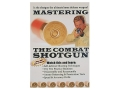 Product detail of Gun Video &quot;Mastering the Combat Shotgun&quot; DVD