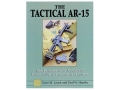 """The Tactical AR-15"" Book by Dave M. Lauck and Paul W. Hantke"