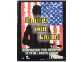 &quot;Holding Your Ground: Preparing for Defense if it All Falls Apart&quot; Book by Joe Nobody
