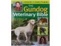 """The Gundog Vetrinary Bible"" Book By Harvey Carruthers"