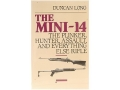 &quot;The Mini-14: The Plinker, Hunter, Assault, and Everything Else Rifle&quot; Book by Duncan Long