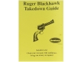 Radocy Takedown Guide &quot;Ruger Blackhawk&quot;