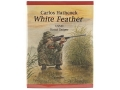 &quot;White Feather: Carlos Hathcock USMC Scout Sniper&quot; Book by Chandler and Chandler