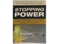&quot;Stopping Power: A Practical Analysis of the Latest Handgun Ammunition&quot; Book by Evan Marshall and Edwin Sanow