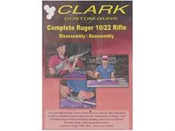 "Clark Custom Guns Video ""Complete Ruger 10/22 Rifle Disassembly & Reassembly"" DVD"