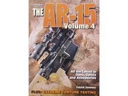"""The Gun Digest Book of the AR-15, Volume 4"" Book by Patrick Sweeney"