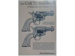 """The Colt Single Action Revolvers: A Shop Manual Volumes 1 & 2"" Book by Jerry Kuhnhausen"