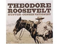"""Theodore Roosevelt: Hunter-Conservationist"" Book By R. L. Wilson"