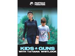 "Panteao ""Kids & Guns with Tatiana Whilock"" DVD"