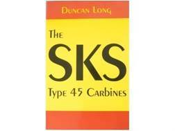 """The SKS Type 45 Carbines"" Book by Duncan Long"