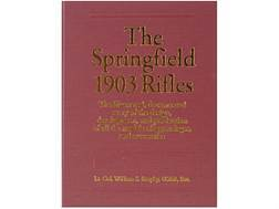 """The Springfield 1903 Rifles"" Book by Lieutenant Colonel William S. Brophy, USAR, Retired"