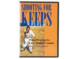 """Shooting For Keeps: Point-Shooting for Close-Quarters Combat"" DVD with Col. Rex Applegate"