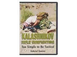 """Kalashnikov Rifle Gunfighting: Too Simple to Be Tactical"" DVD with Gabriel Suarez"