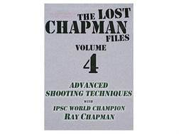 "Gun Video ""The Lost Chapman Files Volume 4: Advanced Shooting Techniques"" DVD"