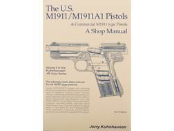"""The U.S. M1911/1911A1 Pistols and Commercial M1911 Type Pistols Volume 2: A Shop Manual"" Book by..."