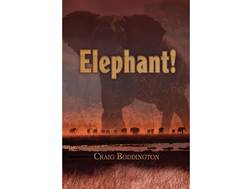 """Elephant!"" by Craig Boddington"
