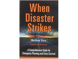 """When Disaster Strikes: A Comprehensive Guide for Emergency Planning and Crisis Survival"" Book by Matthew Stein"