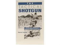 """The Tactical Shotgun"" Book by Gabriel Suarez"