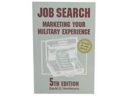 """Job Search: Marketing Your Military Experience 5th Edition"" Book by David G. Henderson"