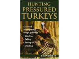 """Hunting Pressured Turkeys""  Book By Brian Lovett"