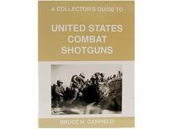 """A Collector's Guide to United States Combat Shotguns"" Book by Bruce Canfield"