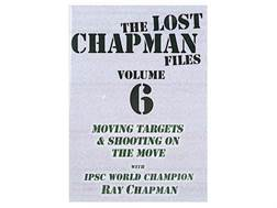 """Gun Video """"The Lost Chapman Files Volume 6: Moving Targets And Shooting On The Move"""" DVD"""
