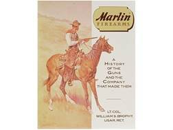 """Marlin Firearms: A History Of The Guns And The Company That Made Them"" Book by Lt. Col William S. Brophy"