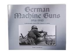 """German Machine Guns 1914-1945"" Book By Tom Laemlein"