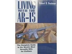 """Living With the AR-15"" Book by Robert H. Boatman"