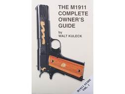 """The M1911 Complete Owner's Guide"" Book By Walt Kuleck"