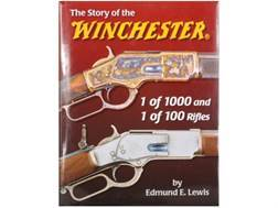 """The Story of the Winchester - 1 of 1000 and 1 of 100 Rifles"" Book By Edmund E. Lewis"