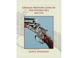 """German Hunting Guns of the Golden Era: 1840-1940"" by Hans Pfingsten"