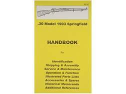 """.30 Model 1903 Springfield Rifle"" Handbook"