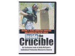 """""""Inside the Crucible: An Exclusive Look at Kelly McCann's Individual Protective Measures Course - Volume 4: Close-Quarters Shooting and Combative Pistol Skills"""" DVD with Kelly McCann"""