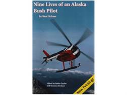 Nine Lives of an Alaska Bush Pilot Book By Ken Eichner
