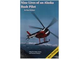 Nine Lives of an Alaska Bush Pilot Book By Ken Eichner