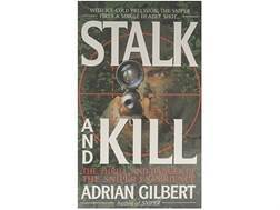 """Stalk and Kill: The Thrill and Danger of the Sniper Experience"" Book by Adrian Gilbert"