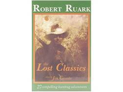 """The Lost Classics: 27 Compelling Hunting Adventures"" Book by Robert Ruark Edited by Jim Casada"