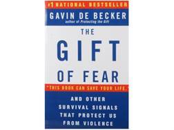 """The Gift of Fear: And Other Survival Signals That Protect Us From Violence"" by Gavin De Becker"