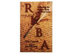 """RKBA - The Right to Keep and Bear Arms"" Book by Skip Corywell"