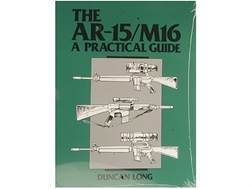 """The AR-15/M16: A Practical Guide"" Book by Duncan Long"