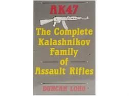 """AK-47: The Complete Kalashnikov Family of Assault Rifles"" Book by Duncan Long"