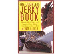 """The Complete Jerky Book"" Book by Monte Burch"