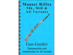 "Gun Guides Takedown Guide ""Mauser Rifles 98k, M48 & All Variants"" Book"