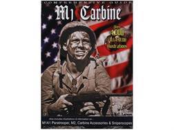 """Comprehensive Guide to the M1 Carbine"" Book By R.C. Larson - Blemished"